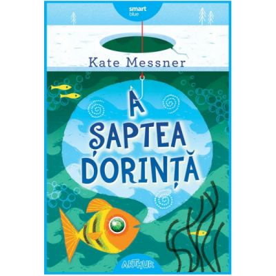 A saptea dorinta - Kate Messner