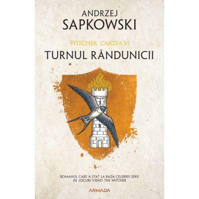 Seria Witcher vol. 6   Turnul randunicii - Andrzej Sapkowski