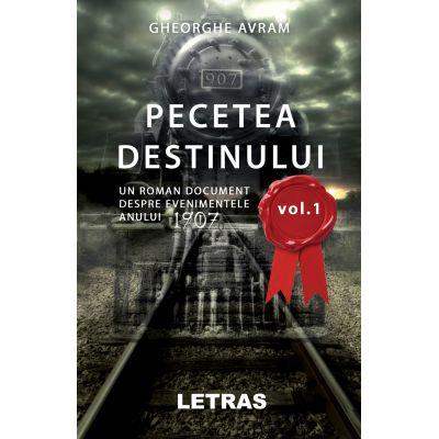 Pecetea destinului vol. 1 - Gheorghe Avram