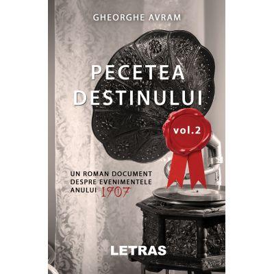 Pecetea destinului vol. 2 - Gheorghe Avram