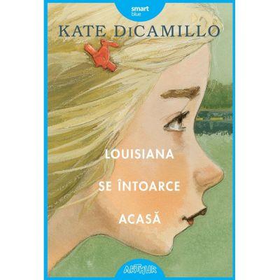 Louisiana se intoarce acasa - Kate DiCamillo