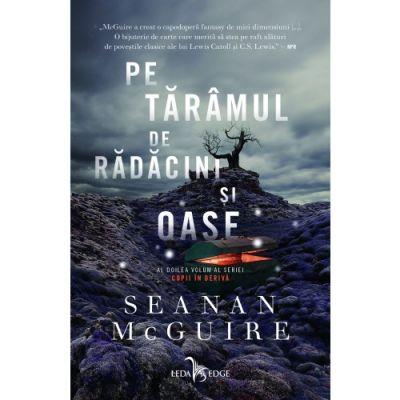 Pe taramul de radacini si oase - Seanan McGuire