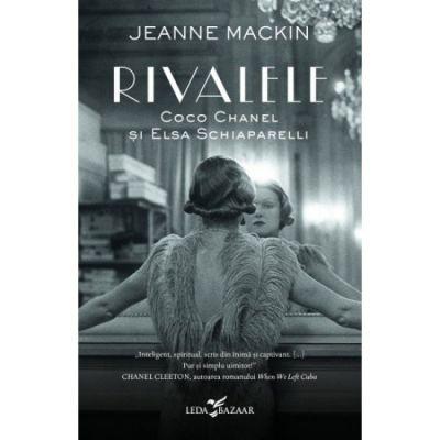 Rivalele | Coco Chanel & Elsa Schiaparelli - Jeanne Mackin