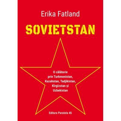 Sovietstan - Erika Fatland