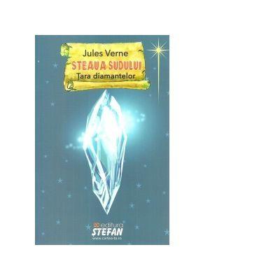 Steaua Sudului | Tara diamantelor - Jules Verne