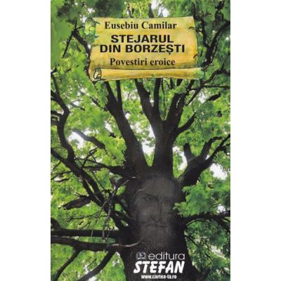Stejarul din Borzesti - Eusebiu Camilar