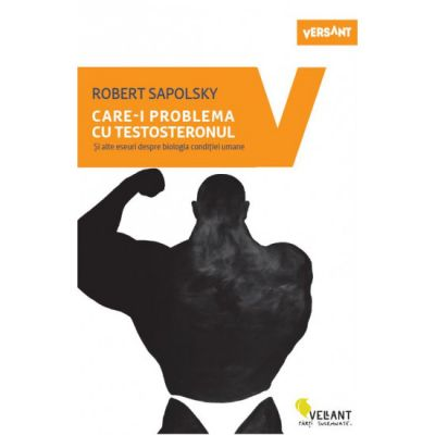 Care-i problema cu testosteronul? - Robert Sapolsky