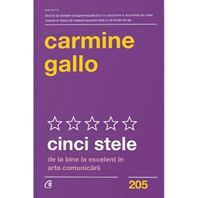 Cinci stele | De la bine la excelent in arta comunicarii - Carmine Gallo