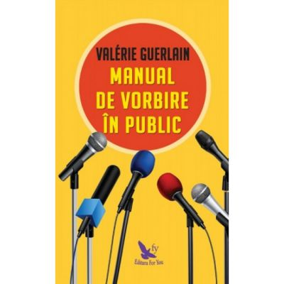 Manual de vorbire in public - Valerie Guerlain