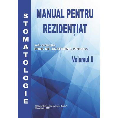 Manual pentru Rezidentiat   Stomatologie (vol. 2) - Prof. Dr. Ecaterina Ionescu