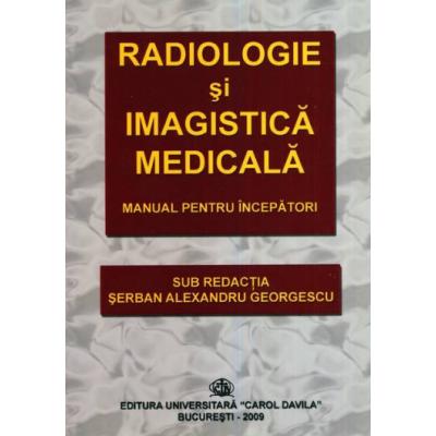 Radiologie si imagistica medicala - Manual pentru incepatori