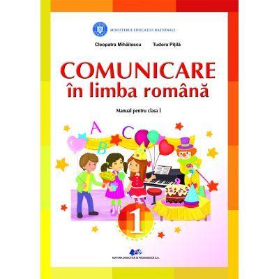 Comunicare in Limba romana - Manual pentru clasa I